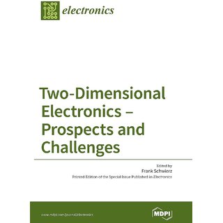 Two-Dimensional Electronics - Prospects And Challenges