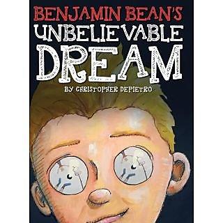 Benjamin Bean'S Unbelievable Dream