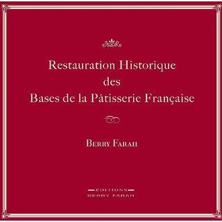 Restauration Historique Des Bases De La Patisserie Francaise