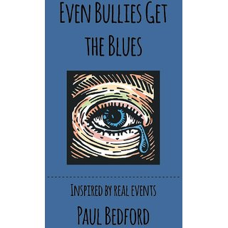 Even Bullies Get The Blues