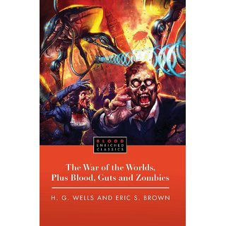 War of the Worlds, Plus Blood, Guts and Zombies