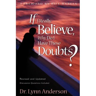 If I Really Believe, Why Do I Have These Doubts