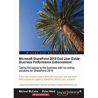 Microsoft SharePoint 2010 End User Guide Business Performance Enhancement