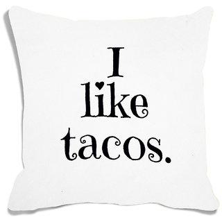 meSleep I Like Tacos White Digital Printed Cushion Cover (16x16)