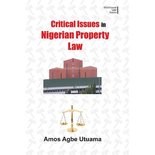 Critical Issues in Nigerian Property Law