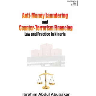 Anti-Money Laundering and Counter-Terrorism Financing. Law and Practice in Nigeria