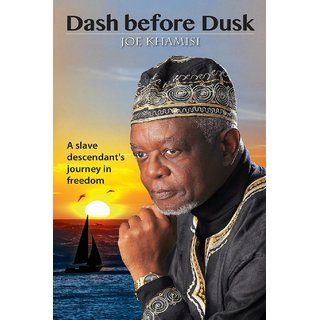 Dash before Dusk. A Slave Descendant's Journey in Freedom