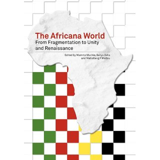 The Africana World. from Fragmentation to Unity and Renaissance