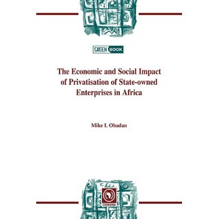 The Economic and Social Impact of Privatisation of State-owned Enterprises in Africa