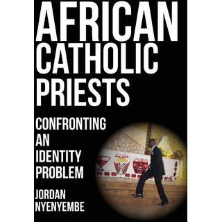 African Catholic Priests. Confronting an Identity Problem