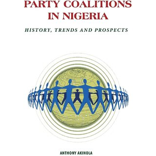 Party Coalitions in Nigeria. History, Trends and Prospects