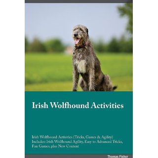 Irish Wolfhound Activities Irish Wolfhound Activities (Tricks, Games  Agility) Includes