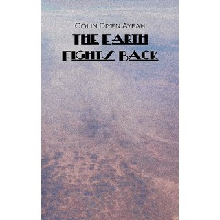 The Earth Fights Back