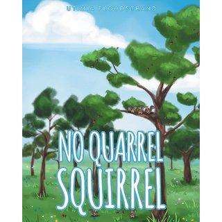 No Quarrel Squirrel
