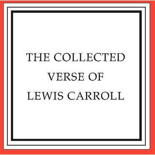 The Collected Verse of Lewis Carroll