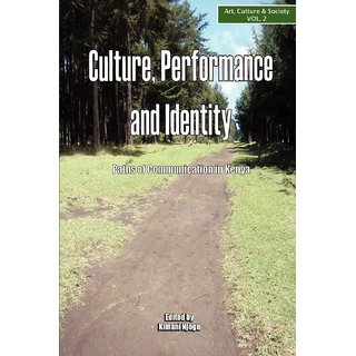 Culture, Performance and Identity. Paths of Communication in Kenya