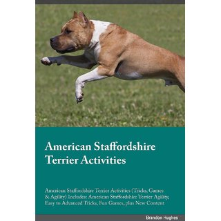 American Staffordshire Terrier Activities American Staffordshire Terrier Activities (Tricks, Games  Agility) Includes