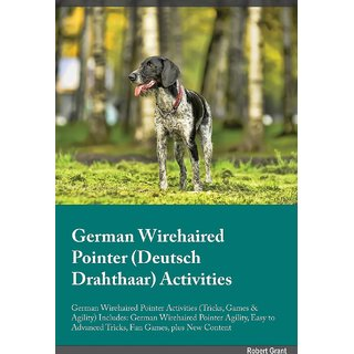 German Wirehaired Pointer Deutsch Drahthaar Activities German Wirehaired Pointer Activities (Tricks, Games  Agility) Includes