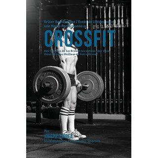 Brler Rapidement l'Excs de Lipides pour une Haute Performance au CrossFit