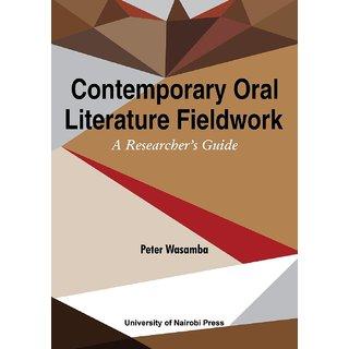 Contemporary Oral Literature Fieldwork. A Reseacher's Guide