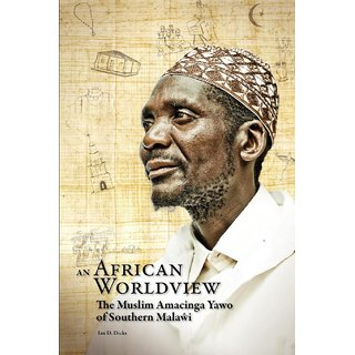 An African Worldview. The Muslim Amacinga Yawo of Southern Malawi