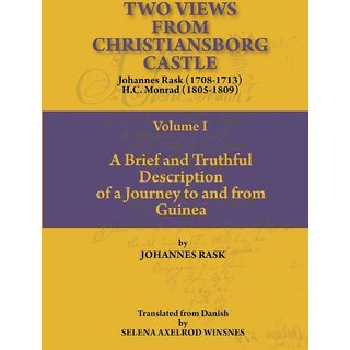 Two Views from Christiansborg Castle Vol I. A Brief and Truthful Description of a Journey to and from Guinea