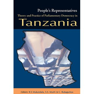People's Representatives. Theory and Practice of Parliamentary Democracy in Tanzania