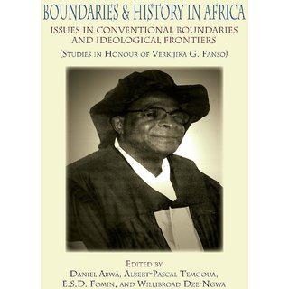 Boundaries and History in Africa. Issues in Conventional Boundaries and Ideological Frontiers
