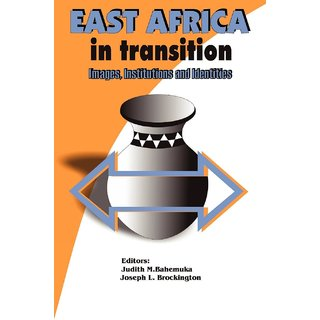 East Africa in Transition. Images, Institutions and Identities
