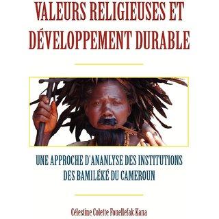 Valeurs religieuses et developpement durable. Une approche dananlyse des institutions des Bamileke du Cameroun