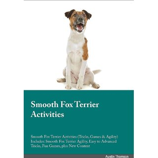 Smooth Fox Terrier Activities Smooth Fox Terrier Activities (Tricks, Games  Agility) Includes