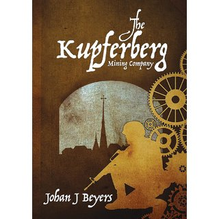 The Kupferberg Mining Company. a Contemporary Novel