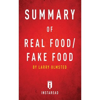 Summary of Real Food/Fake Food