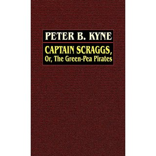 Captain Scraggs or, The Green-Pea Pirates