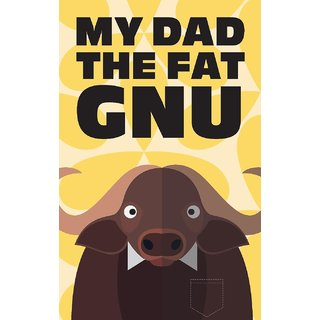 My Dad The Fat Gnu