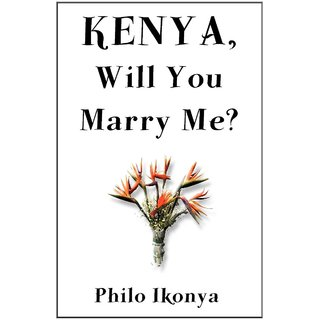 Kenya, Will You Marry Me