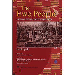 The Ewe People. A Study of the Ewe People in German Togo