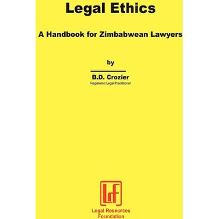 Legal Ethics. a Handbook for Zimbabwean Lawyers
