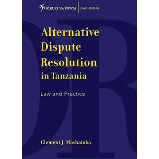 Alternative Dispute Resolution in Tanzania. Law and Practice