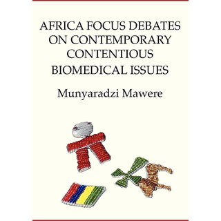 Africa Focus Debates on Contemporary Contentious Biomedical Issues