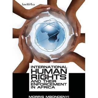 International Human Rights and Their Enforcement in Africa