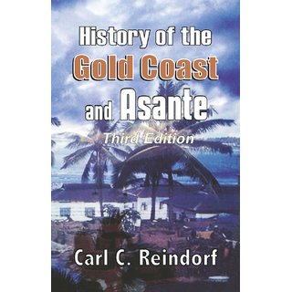 History of the Gold Coast and Asante. Third Edition