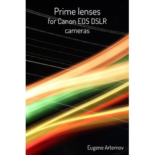 Prime lenses for Canon EOS DSLR cameras