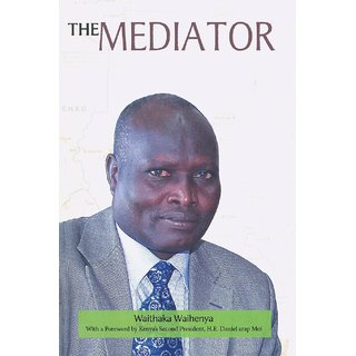 The Mediator. Gen. Lazaro Sumbeiywo and the Southern Sudan Peace Process