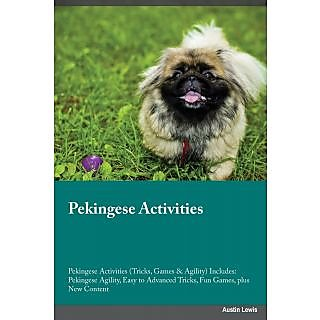 Pekingese Activities Pekingese Activities (Tricks, Games  Agility) Includes