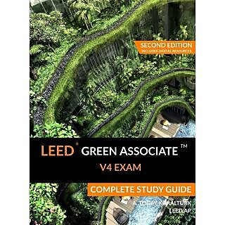 LEED Green Associate V4 Exam Complete Study Guide (Second Edition)