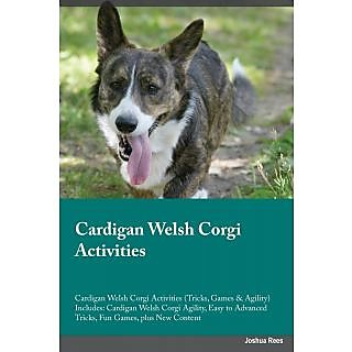 Cardigan Welsh Corgi Activities Cardigan Welsh Corgi Activities (Tricks, Games  Agility) Includes