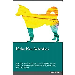 Kishu Ken Activities Kishu Ken Activities (Tricks, Games  Agility) Includes