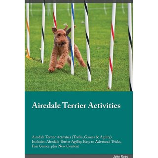 Airedale Terrier Activities Airedale Terrier Activities (Tricks, Games  Agility) Includes