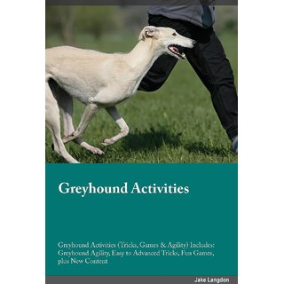 Greyhound Activities Greyhound Activities (Tricks, Games  Agility) Includes